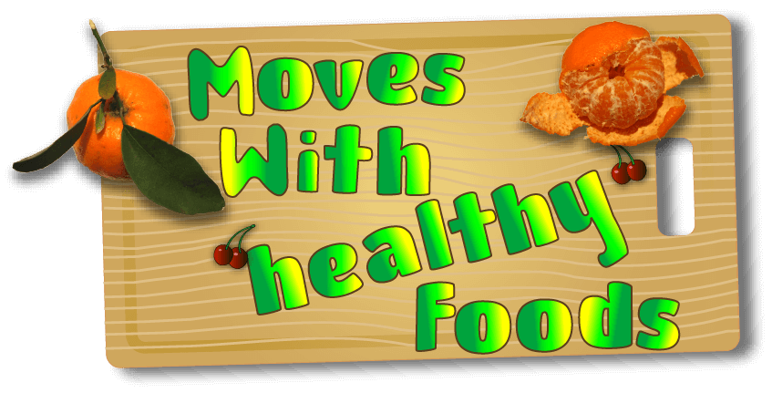 Moves With Healthy Foods