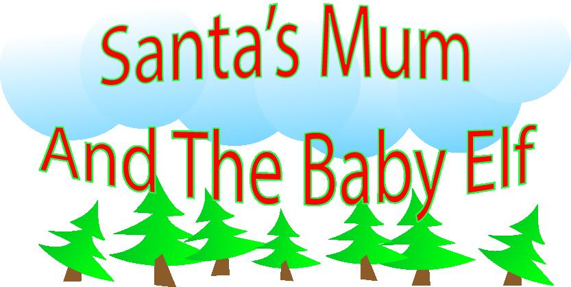 Santa's Mum And The Baby Elf